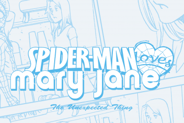 کمیک SPIDER-MAN LOVES MARY JANE – THE UNEXPECTED THING